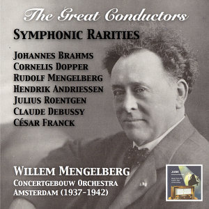 The Great Conductors: Willem Mengelberg & Concertgebouw Orchestra – Ciaconna Gotica & Other Symphonic Rarities (Recorded Amsterdam 1937-1942)