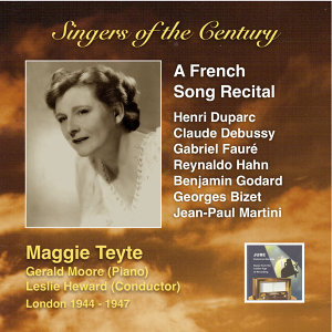 Singers of the Century: Maggie Teyte – A French Song Recital