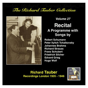 The Richard Tauber Collection, Vol. 27: A Song Recital