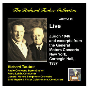 The Richard Tauber Collection, Vol. 28: Live from Zürich & Excerpts from the General Motors Radio Concerts (Live 1937, 1946)