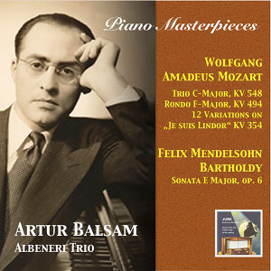 Piano Masterpieces: Artur Balsam Plays Mozart & Mendelssohn (2015 Digital Remaster)