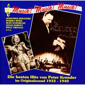 Kreuder, P.: The Best Hits of Peter Kreuder in Original Sound (1932-1940)
