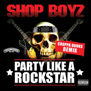 Party Like A Rockstar - Choppa Dunks Remix