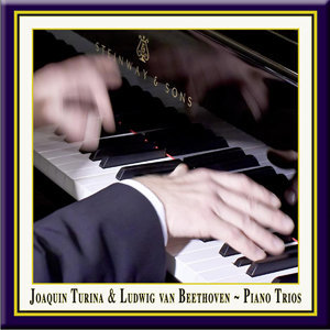 Turina: Piano Trio No. 1 - Beethoven: Piano Trio No. 6