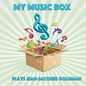 My Music Box Plays Jean-Jacques Goldman