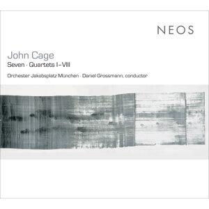Cage: Seven - Quartets I–VIII