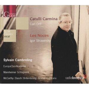 Orff: Catulli Carmina - Stravinsky: Les Noces