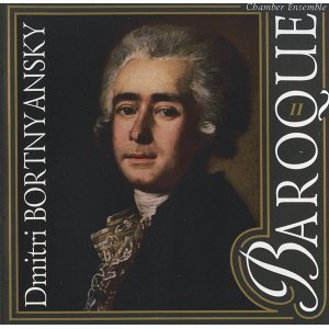 Bortniansky: Baroque Chamber Ensemble, Vol. 2