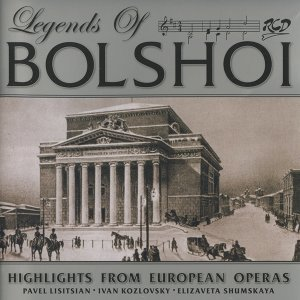 Legends of Bolshoi: Highlights from Russian Operas (1947-1957)