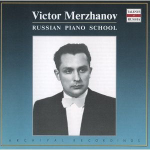 Russian Piano School: Victor Merzhanov (1951, 1955)