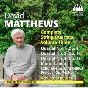Matthews: Complete String Quartets, Vol. 3