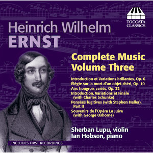 Ernst: Complete Violin Music, Vol. 3