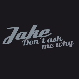 Don´t Ask Me Why
