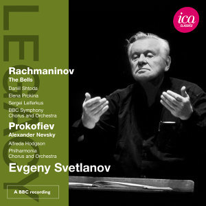 Rachmaninov: The Bells - Prokofiev: Alexander Nevsky