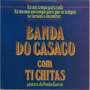 Banda Do Casaco: Com Ti Chitas (Remastered)