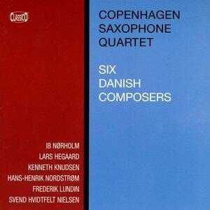 Copenhagen Saxophone Quartet: 6 Danish Composers