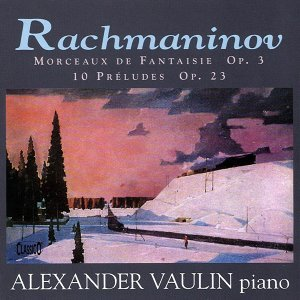Rachmaninov: Morceaux de fantaisie / 10 Preludes / Morceaux de fantaisie (revised version)
