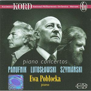 Panufnik, A.: Piano Concerto / Lutoslawski, W.: Piano Concerto / Szymanski, P.: Piano Concerto