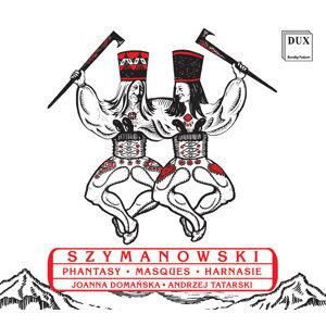 Szymanowski: Phantasy, Masques & Harnasie