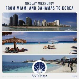 From Miami and Bahamas to Korea