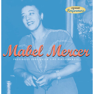 Mabel Mercer: Previously Unreleased Live Performances