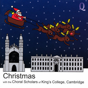 Christmas with the Choral Scholars of King's College, Cambridge