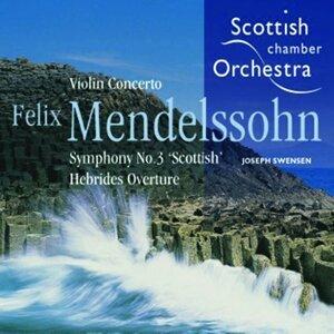 """Mendelssohn: Violin Concerto - Symphony No. 3, """"Scottish"""" - Hebrides Overture"""