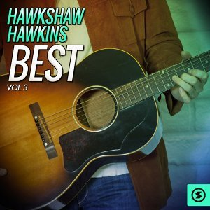Hawkshaw Hawkins Best, Vol. 3