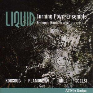 Korsrud, J.: Liquid / Plamondon, Y.: Schrift / Houle, F.: Clarinet Concerto / Scelsi, G.: Kya