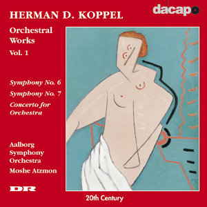 Koppel : Orchestral Works Vol.  1