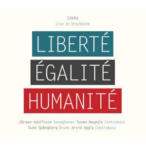 Liberte, Egalite, Humanite