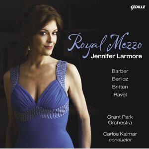 Vocal Recital: Larmore, Jennifer - Barber, S. / Berlioz, H. / Ravel, M. / Britten, B. (Royal Mezzo)