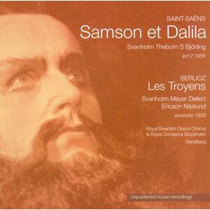 Saint-Saens, C.: Samson et Delilah (1956) / Berlioz H.: Les Troyens (excerpts)(1958) Royal Swedish Opera Archives, Vol. 3