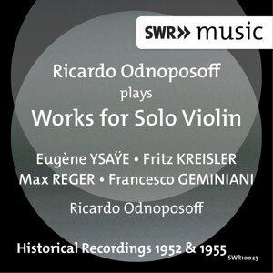 Ricardo Odnoposoff Plays Works for Solo Violin