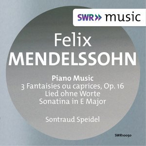 Felix Mendelssohn: Piano Music