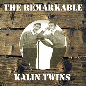 The Remarkable Kalin Twins