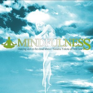 Mindfulness -Dancing Still On The Cloud Above- (Mindfulness -Dancing Still On The Cloud Above-)