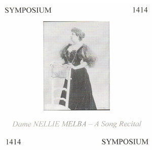 Dame Nellie Melba: A Song Recital
