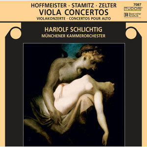 Stamitz, C.: Viola Concerto, Op. 1 / Hoffmeister, F.A.: Viola Concerto in D Major / Zelter, C.F.: Viola Concerto in E-Flat Major