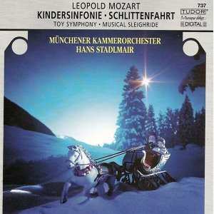 "Mozart, L.: Divertimento, ""The Musical Sleigh-Ride"" / Toy Symphony / Jagd Symphonie / Symphony in D Major"