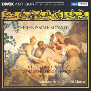 Chamber Music (Italian 17Th Century) - Arrigoni, G. / Merula, T. (Serenissime Sonate - Music for Strings, 1630-1660) (Sonatori De La Gioiosa Marca)