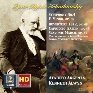 Tchaikovsky: Symphony No. 4, Capriccio italien, Slavonic March & 1812 Overture (HD Remastered 2016)