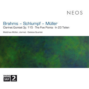 Brahms: Clarinet Quintet - Schlumpf: The Five Points - Müller: In 23 Teilen