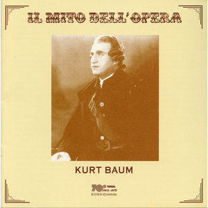 Il mito dell'opera: Kurt Baum