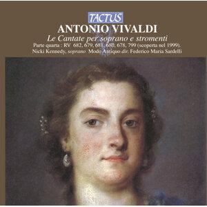 Vivaldi, Antonio (1678-174 1):  Le Cantate per soprano e stromenti - Parte quarta: RV 682, 679, 681, 680, 678, 799.