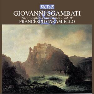 Sgambati: The Complete Piano Works, Vol. 4