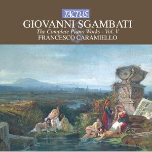 Sgambati: The Complete Piano Works, Vol. 5
