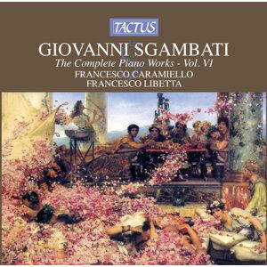 Sgambati: The Complete Piano Works, Vol. 6