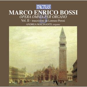 Bossi: Opera omnia per Organo, Vol. 2