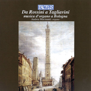 Da Rossini a Tagliavini: Musica d'organo a Bologna